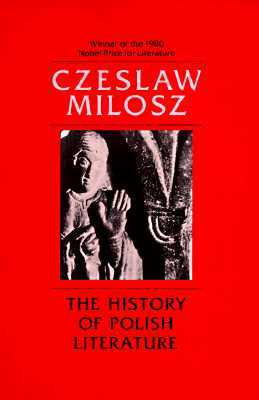 The History of Polish Literature by Czesław Miłosz