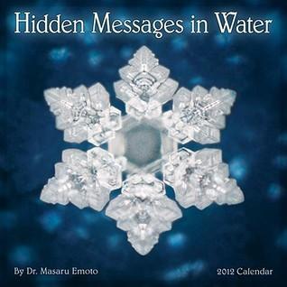Hidden Messages in Water Calendar by Masuru Emoto