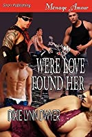 Were Love Found Her (Were Trilogy 2)