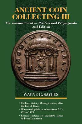 Ancient Coin Collecting III: The Roman World - Politics and Propaganda (No. 3)