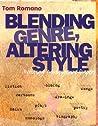 Blending Genre, Altering Style: Writing Multigenre Papers