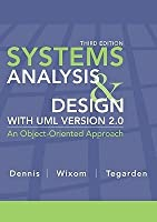 Systems Analysis Design with UML Version 2.0: An Object-Oriented Approach
