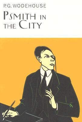Psmith in the City by P.G. Wodehouse