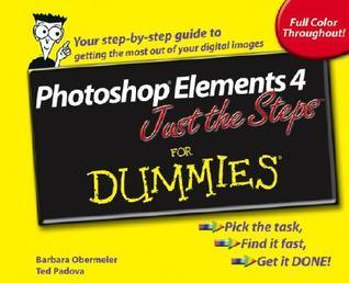 Photoshop Elements 4 Just the Steps for Dummies (ISBN - 0764574787)