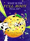 What Is the Full Moon Full Of?