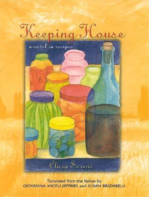 Keeping House A Novel In Recipes