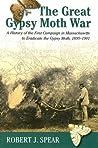 The Great Gypsy Moth War by Robert J. Spear