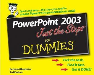 PowerPoint 2003 Just the Steps for Dummies (ISBN - 0764574795)