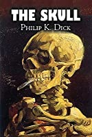The Skull by Philip K. Dicy, Science Fiction, Adventure