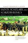 Saints, Scholars, and Schizophrenics: Mental Illness in Rural Ireland