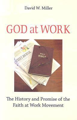 God-at-Work-The-History-and-Promise-of-the-Faith-at-Work-Movement