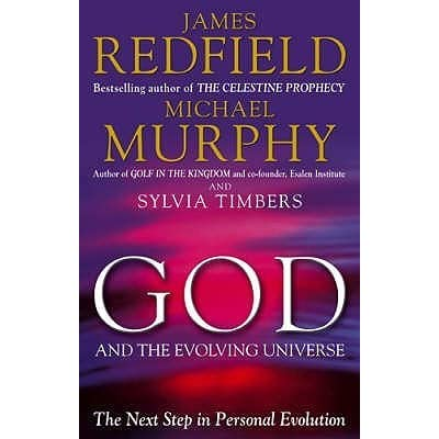 God And The Evolving Universe By Michael Murphy