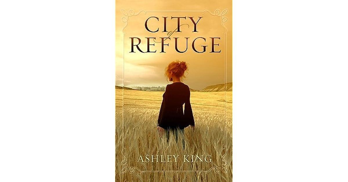 City Of Refuge By Ashley King