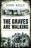 The Graves Are Walking. John Kelly