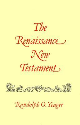 The Renaissance New Testament, Vol. 5: John 5:1 6:71, Mark 2:23 9:8, Luke 6:1 9