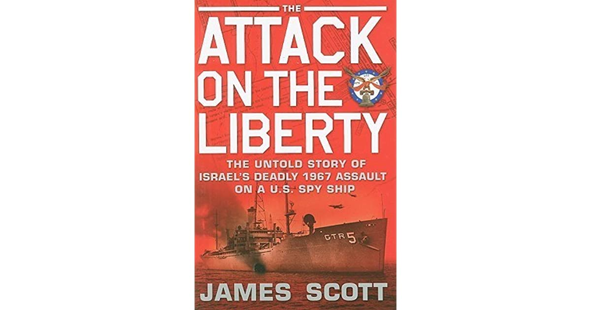 The attack on the liberty the untold story of israels deadly 1967 the attack on the liberty the untold story of israels deadly 1967 assault on a us spy ship by james scott fandeluxe Gallery