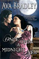 Once Upon a Midnight Sea: Romance Adventure Upon the High Seas!