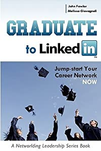 Graduate to Linkedin: Jumpstart Your Career Network Now