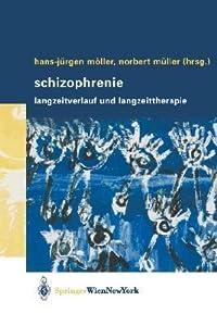 Schizophrenie: Langzeitverlauf Und Langzeittherapie