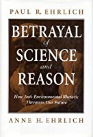 Betrayal of Science and Reason: How Anti-Environmental Rhetoric Threatens Our Future