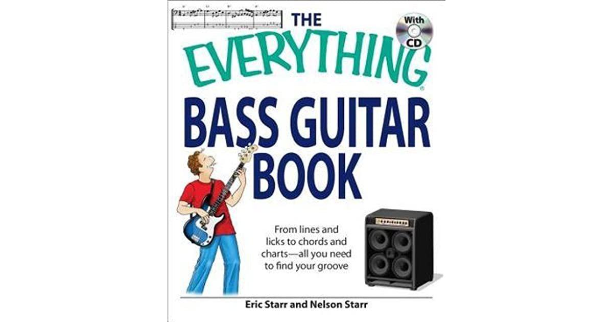 The Everything Bass Guitar Book: From lines and licks to chords and ...