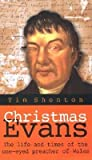 Christmas Evans: The Life and Times of the One-Eyed Preacher of Wales