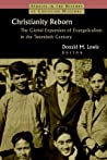 Christianity Reborn: The Global Expansion of Evangelicalism in the Twentieth Century