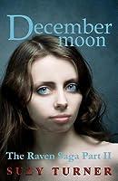 December Moon: The Raven Saga Part II