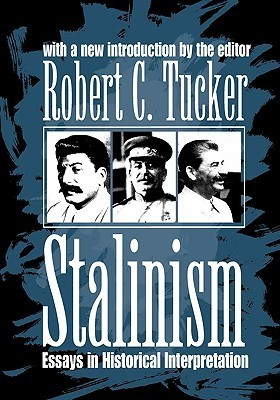 Stalinism  Essays in Historical Interpretation