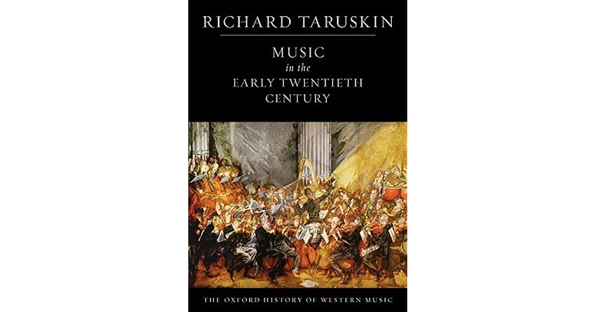 Music in the early twentieth century by richard taruskin fandeluxe Images