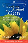 Looking Around for God: The Oddly Reverent Observations of an Unconventional Christian