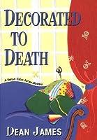 Decorated To Death: A Simon Kirby-Jones Mystery