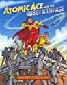 Atomic Ace and the Robot Rampage
