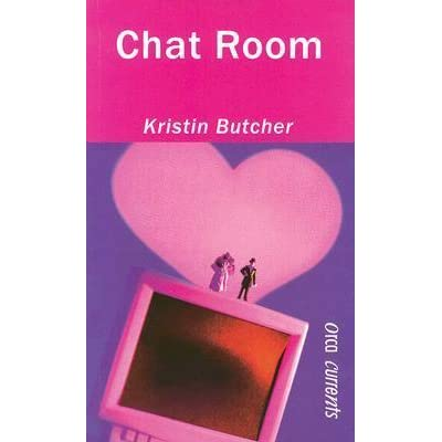 Chat Room by Kristin Butcher