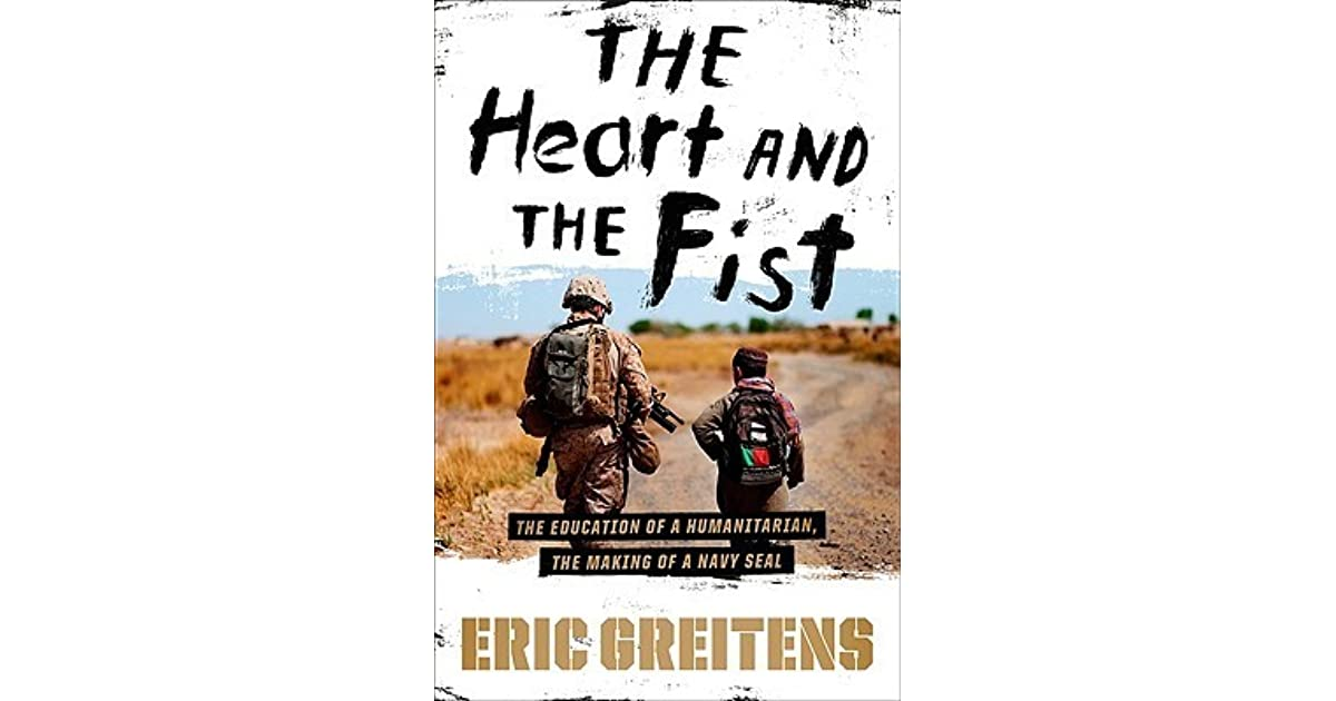 The Heart And The Fist: The Education Of A Humanitarian