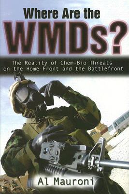Where Are the Wmds?: The Reality of Chem-Bio Threats on the Home Front and the Battlefront
