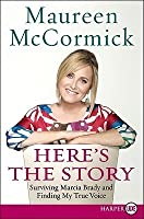 Here's the Story: Surviving Marcia Brady and Finding My True Voice