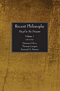 Recent Philosophy, 2 Volumes: Hegel to the Present