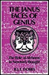 The Janus Faces of Genius by Betty Jo Teeter Dobbs