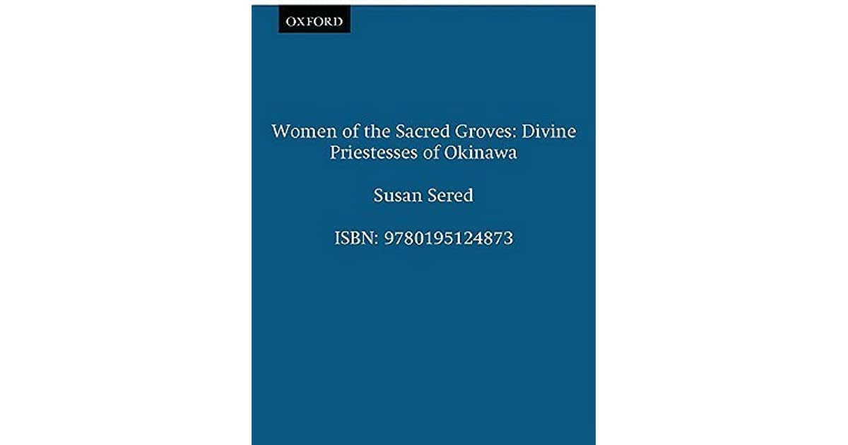 Review of: Susan Sered, Women of the sacred groves : divine priestesses of Okinawa