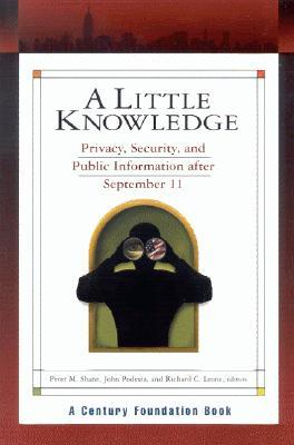 A Little Knowledge: Privacy, Security, and Public Information After September 11
