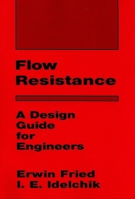Flow Resistance A Design Guide For Engineers By Erwin Fried