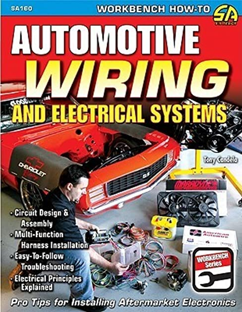 automotive wiring and electrical systems by tony candela rh goodreads com classic car wiring books Best Book On Electrical Wiring