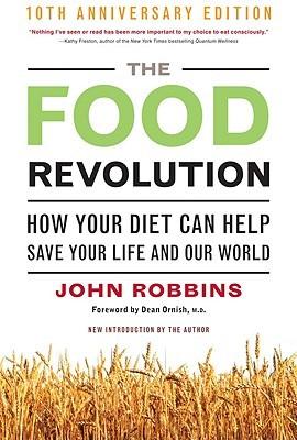 The Food Revolution by John Robbins