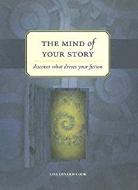 The Mind of Your Story: Discover What Drives Your Fiction