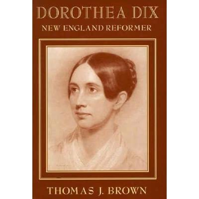 research papers on dorothea dix Find out more about the history of dorothea lynde dix, including videos, interesting articles, pictures, historical features and more get all the facts on historycom.