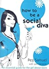 How to Be a Social Diva: An Essential Guide for the Girl About Town