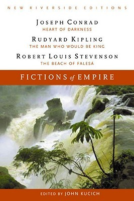 Fictions of Empire: Complete Texts With Introduction, Historical Contexts, Critical Essays (New Riverside Editions)