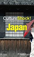CultureShock! Japan: A Survival Guide to Customs and Etiquette