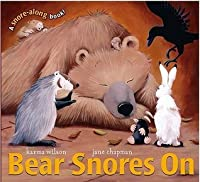 Bear Snores On by Wilson, Karma ( Author ) ON Oct-03-2005, Board book